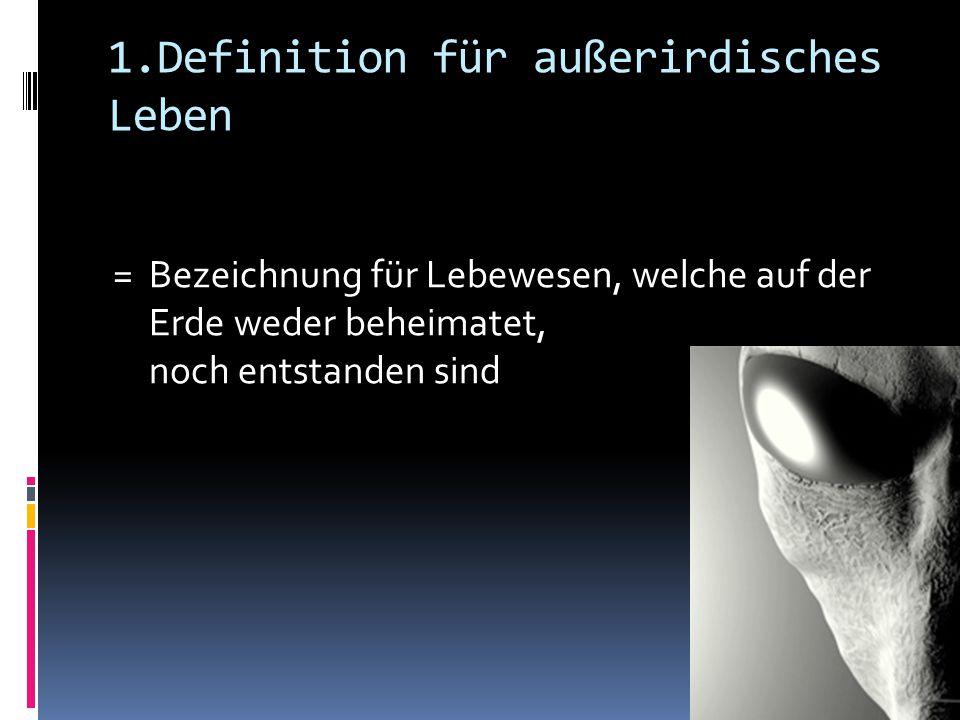 1.Definition für außerirdisches Leben