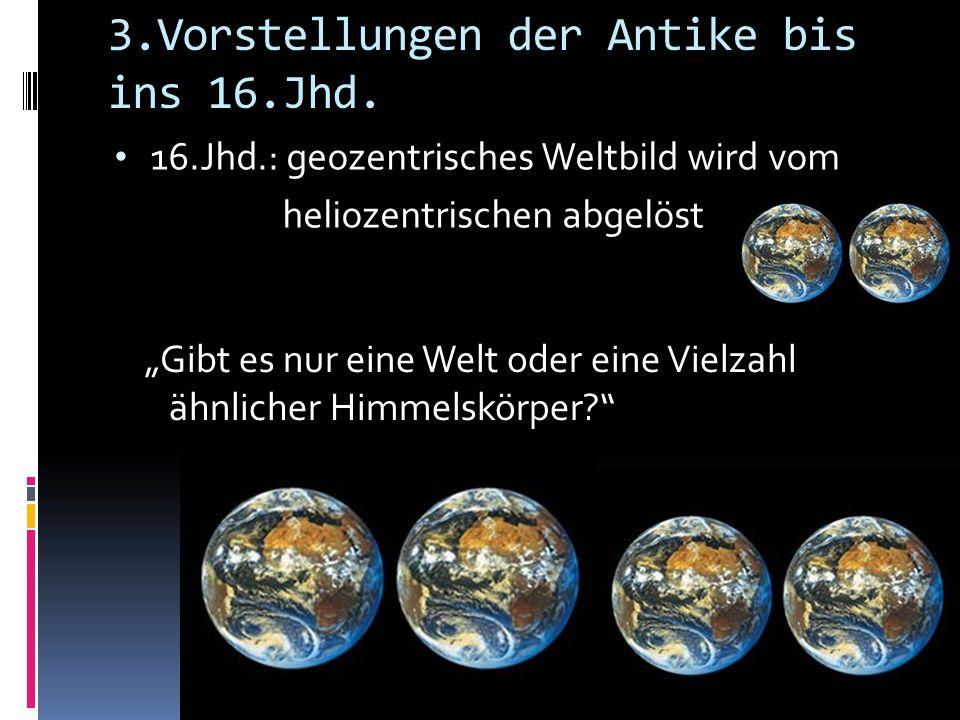3.Vorstellungen der Antike bis ins 16.Jhd.