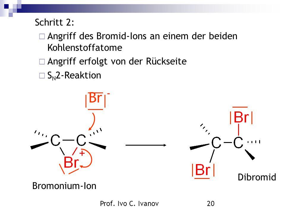 Schritt 2: Angriff des Bromid-Ions an einem der beiden Kohlenstoffatome. Angriff erfolgt von der Rückseite.