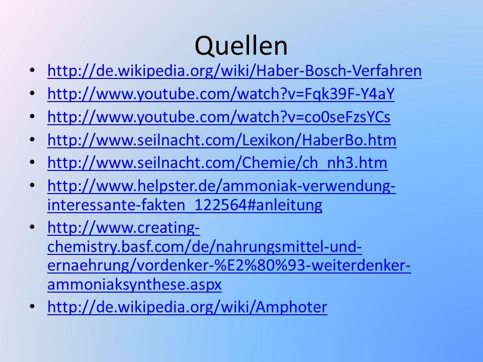 Quellen http://de.wikipedia.org/wiki/Haber-Bosch-Verfahren