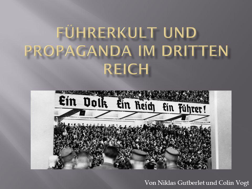 Führerkult und Propaganda im Dritten Reich