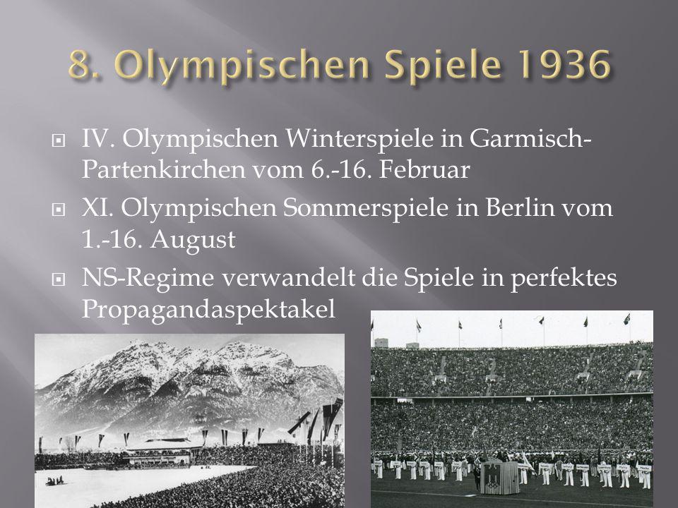 8. Olympischen Spiele 1936 IV. Olympischen Winterspiele in Garmisch-Partenkirchen vom 6.-16. Februar.