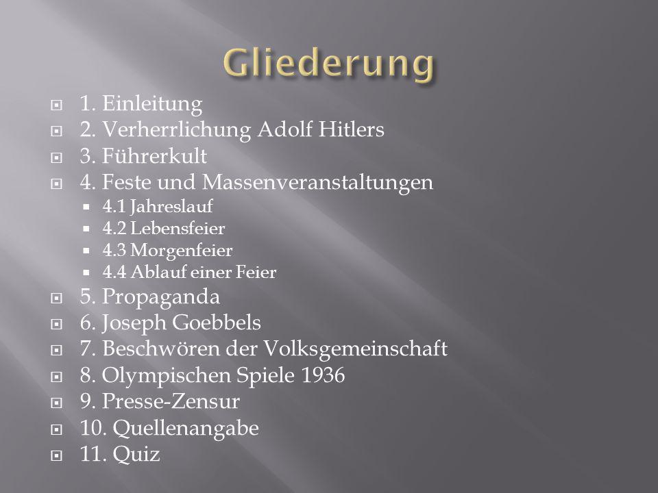 Gliederung 1. Einleitung 2. Verherrlichung Adolf Hitlers 3. Führerkult