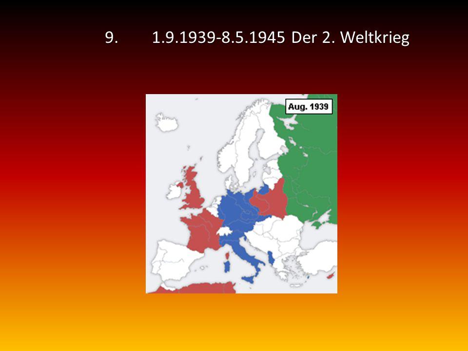 9. 1.9.1939-8.5.1945 Der 2. Weltkrieg