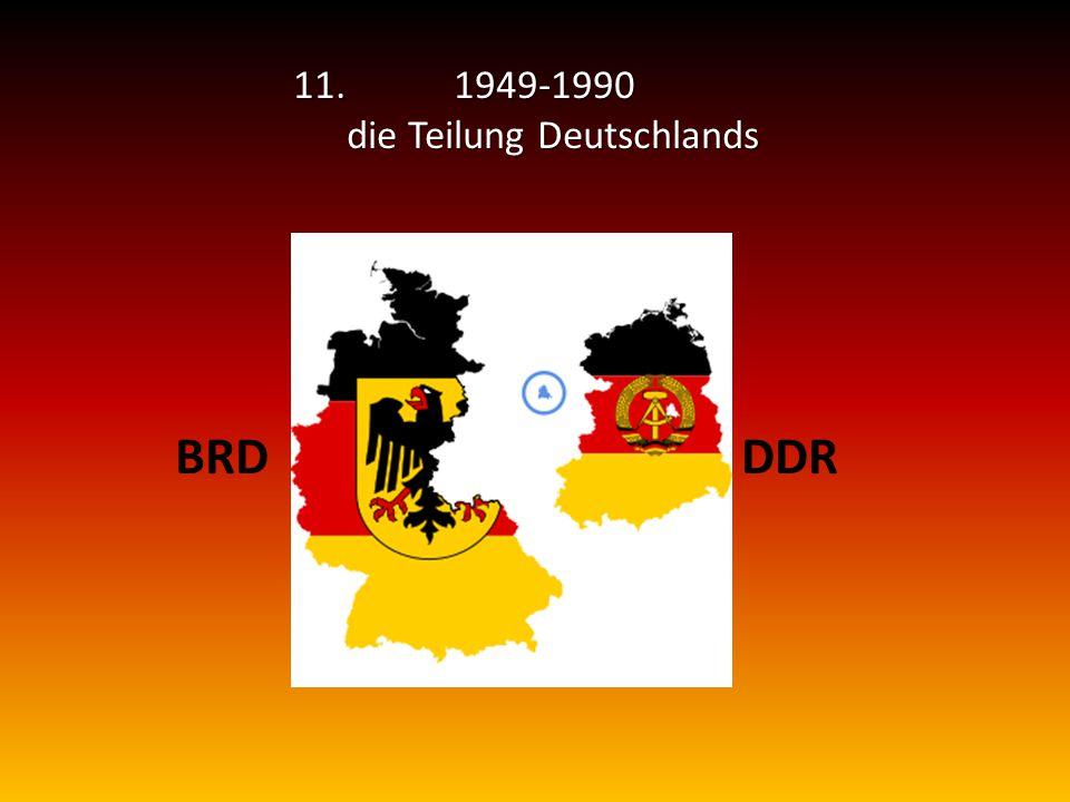 11. 1949-1990 die Teilung Deutschlands BRD DDR