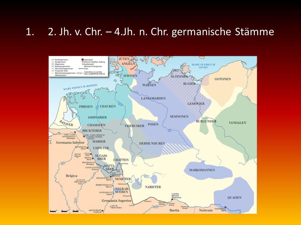 2. Jh. v. Chr. – 4.Jh. n. Chr. germanische Stämme