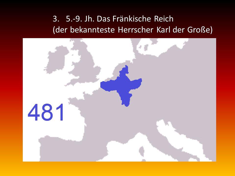 5.-9. Jh. Das Fränkische Reich