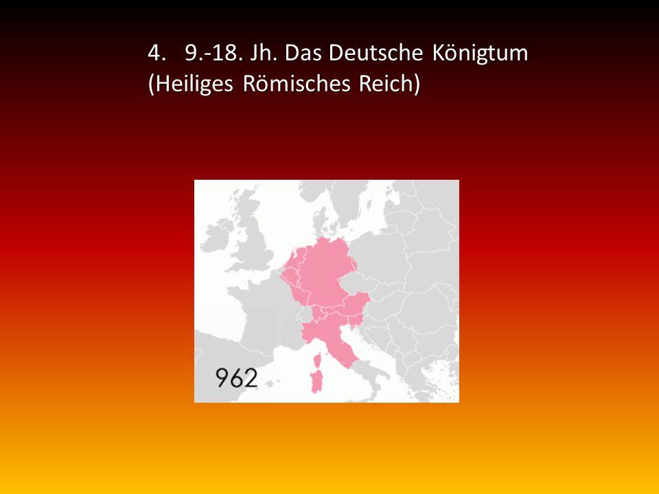 9.-18. Jh. Das Deutsche Königtum