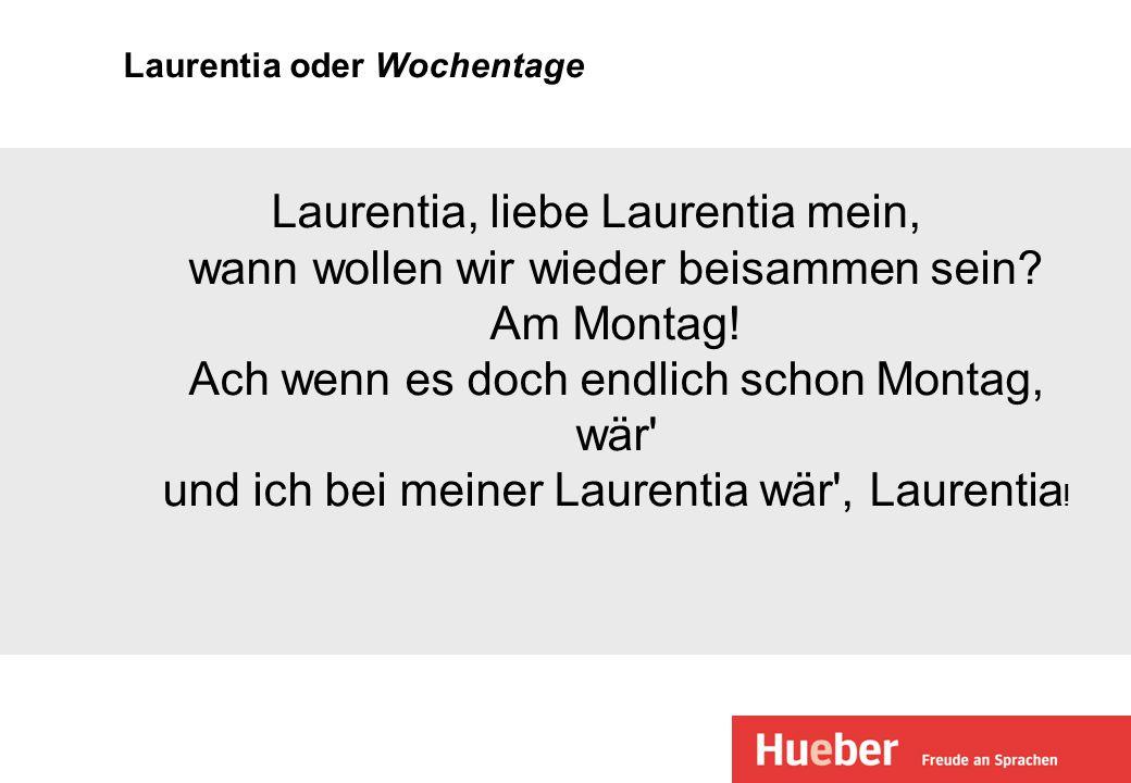 Laurentia oder Wochentage