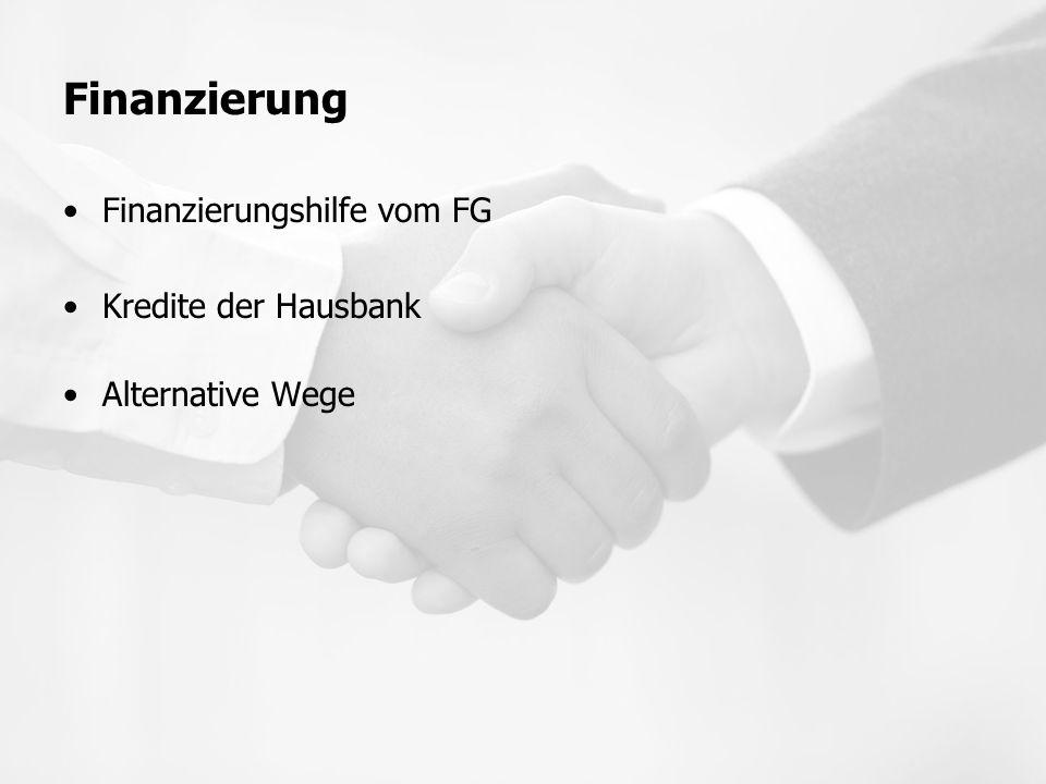 Finanzierung Finanzierungshilfe vom FG Kredite der Hausbank
