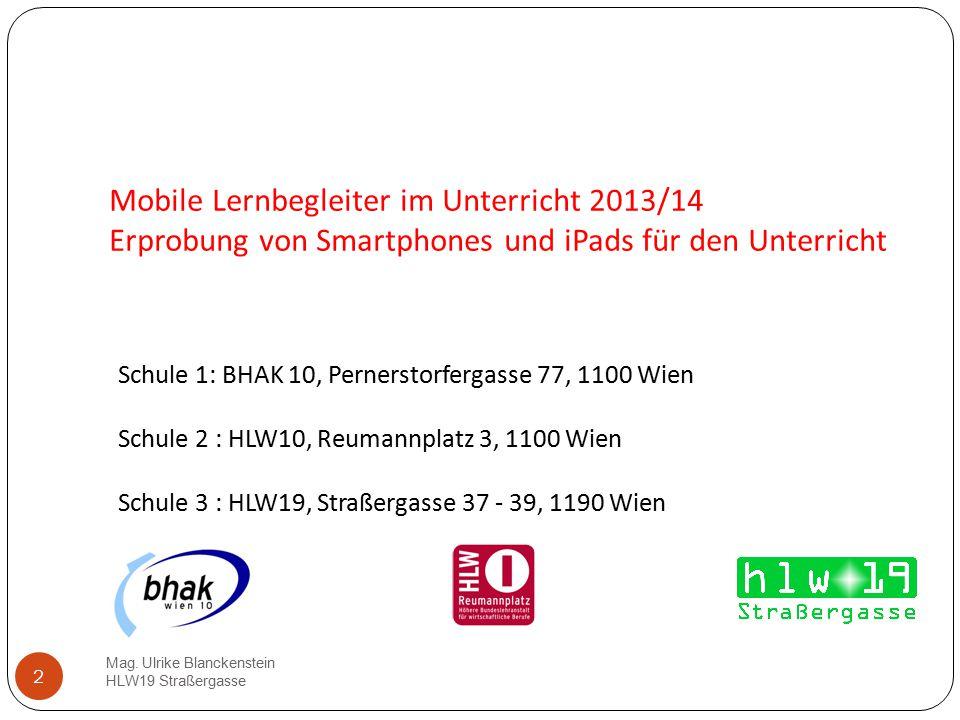 Mobile Lernbegleiter im Unterricht 2013/14 Erprobung von Smartphones und iPads für den Unterricht