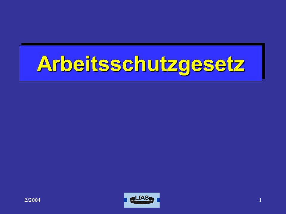 Arbeitsschutzgesetz 2/2004 Inkrafttreten: 21.6.1996