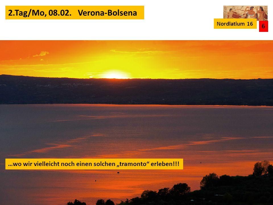 2.Tag/Mo, 08.02. Verona-Bolsena