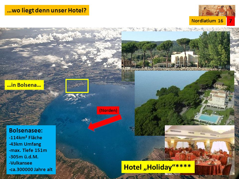 "Hotel ""Holiday **** …wo liegt denn unser Hotel Bolsenasee: 7"