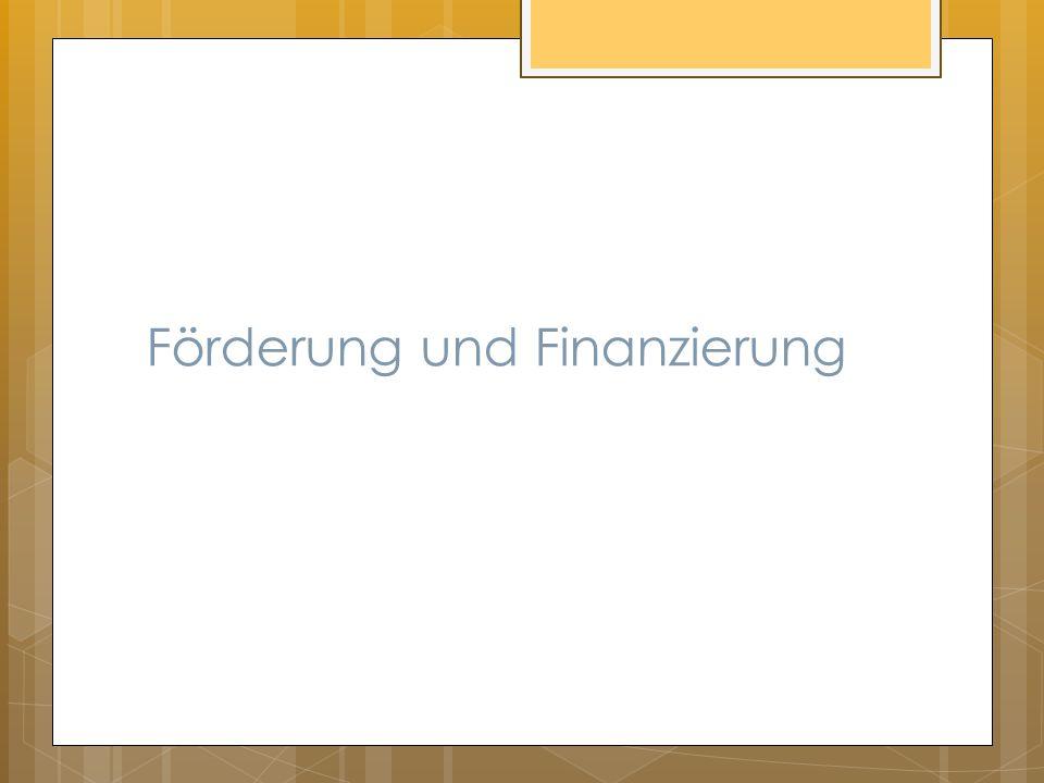 Förderung und Finanzierung