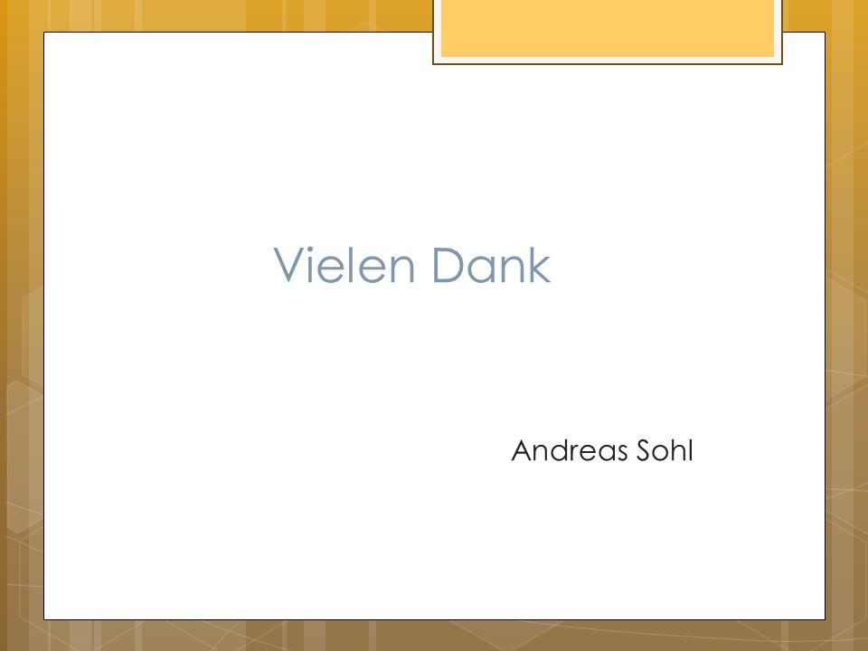 Vielen Dank Andreas Sohl