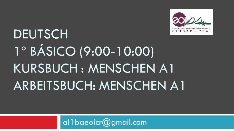 Deutsch 1º básico (9:00-10:00) kursbuch : menschen a1 arbeitsbuch: menschen a1