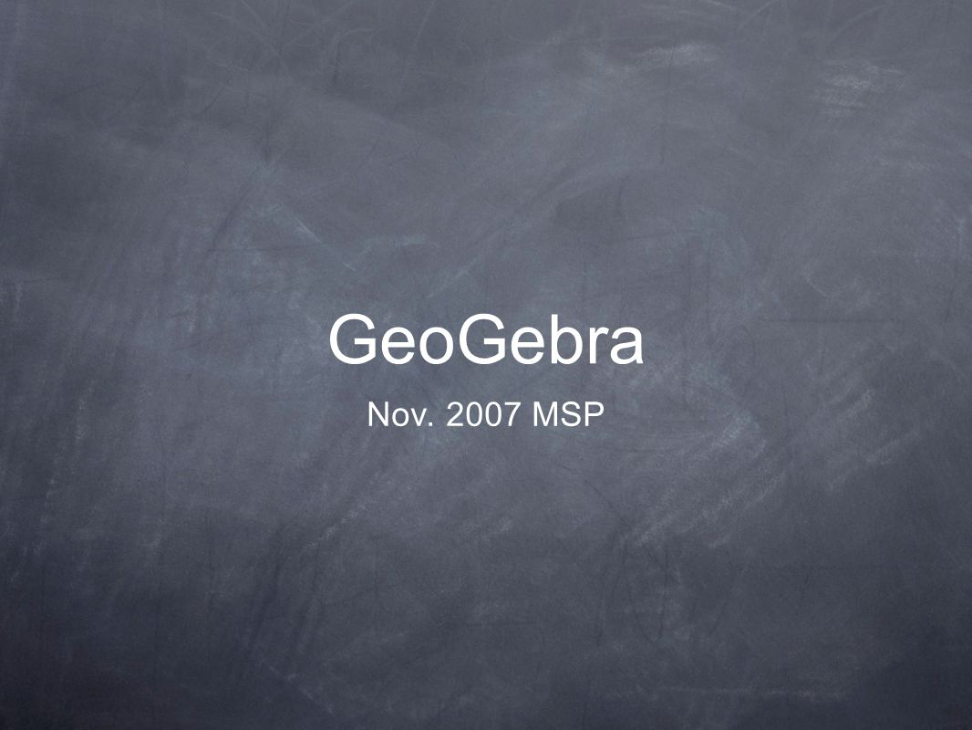 GeoGebra Nov. 2007 MSP