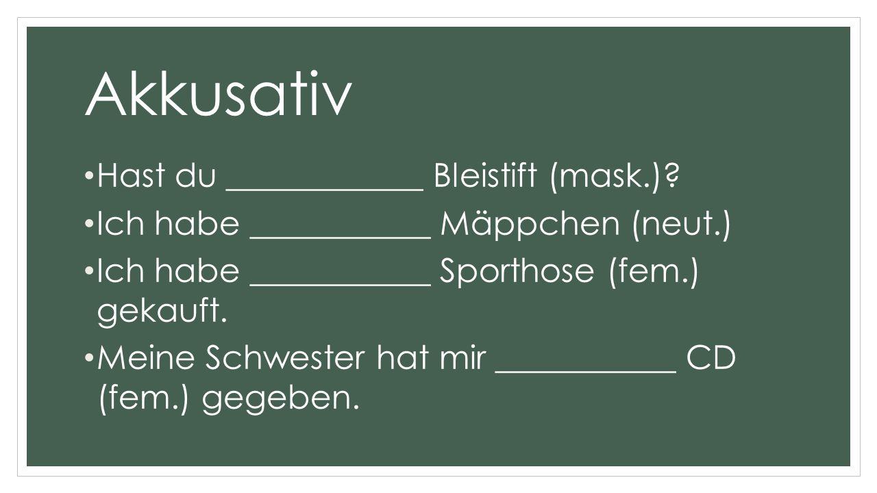 Akkusativ Hast du ____________ Bleistift (mask.)