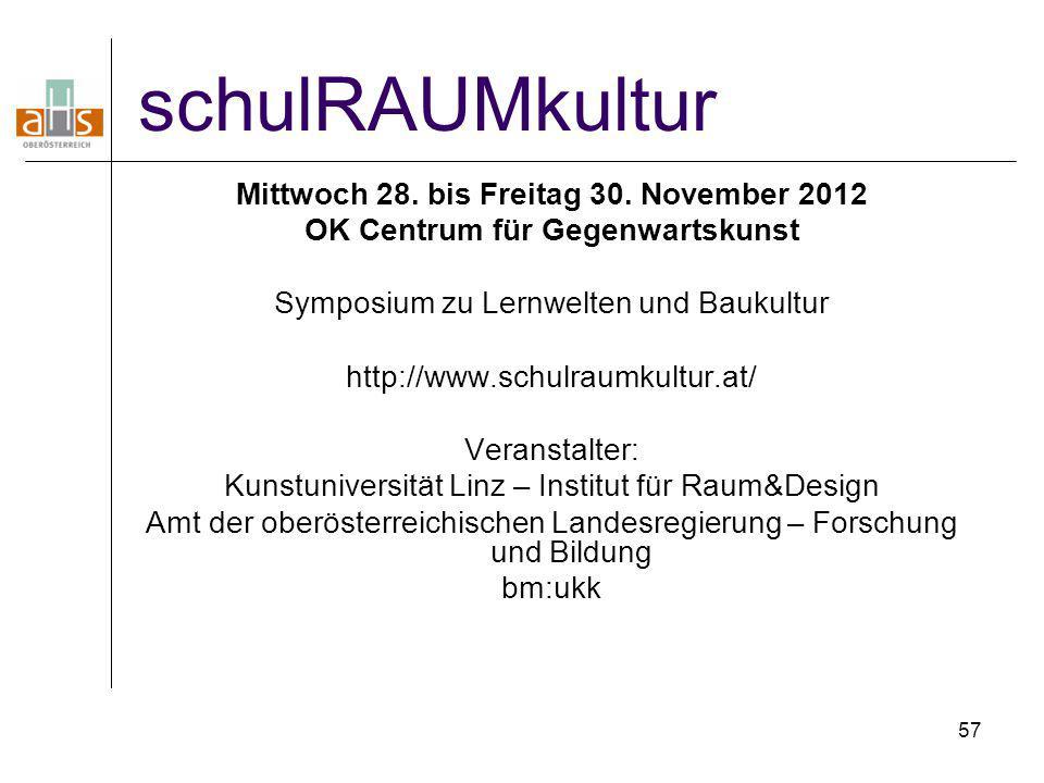 schulRAUMkultur Mittwoch 28. bis Freitag 30. November 2012