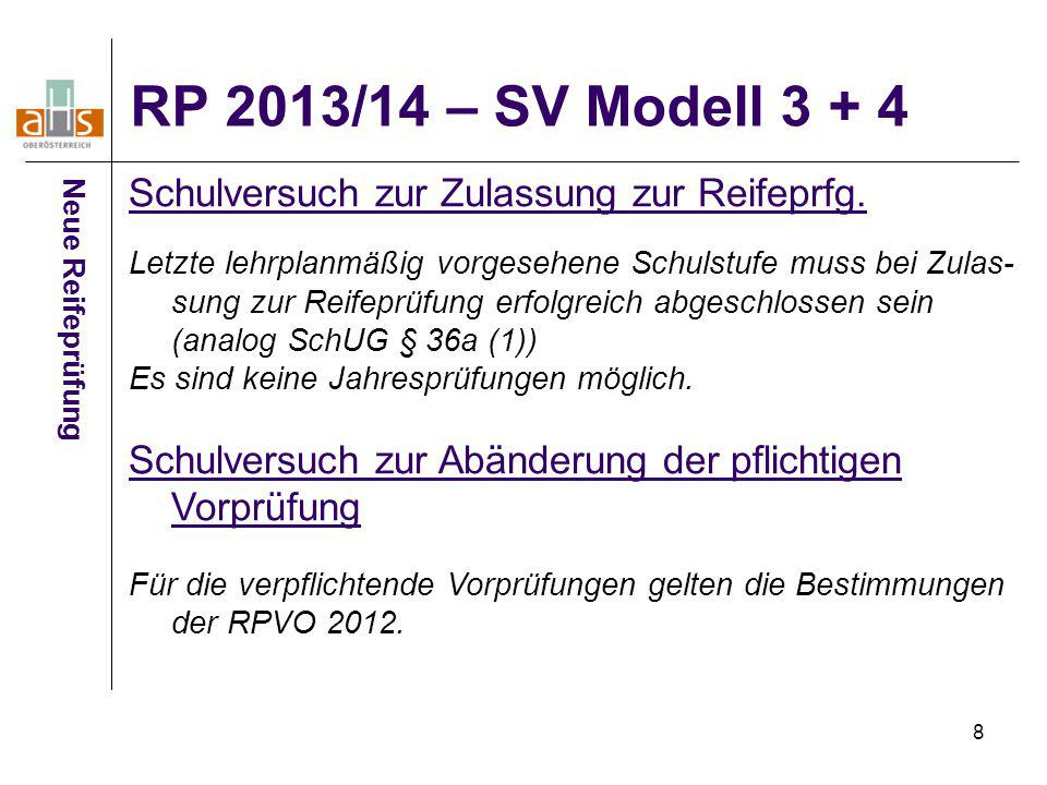 RP 2013/14 – SV Modell 3 + 4 Schulversuch zur Zulassung zur Reifeprfg.