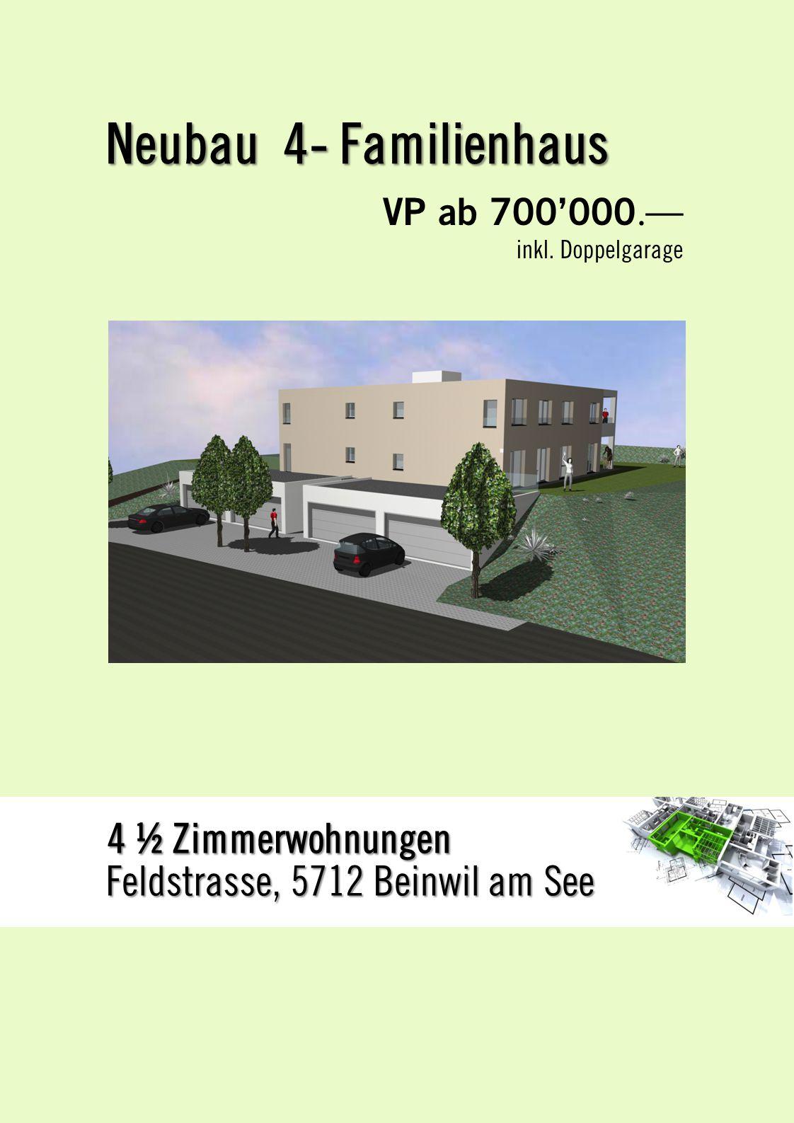 Neubau 4- Familienhaus 4 ½ Zimmerwohnungen