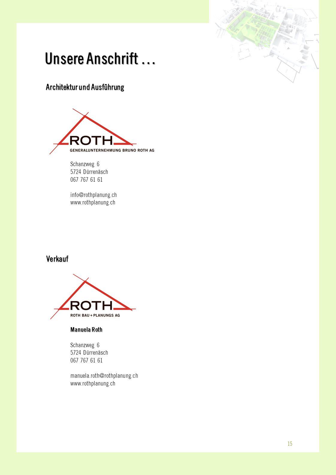 Unsere Anschrift … Architektur und Ausführung Verkauf Schanzweg 6