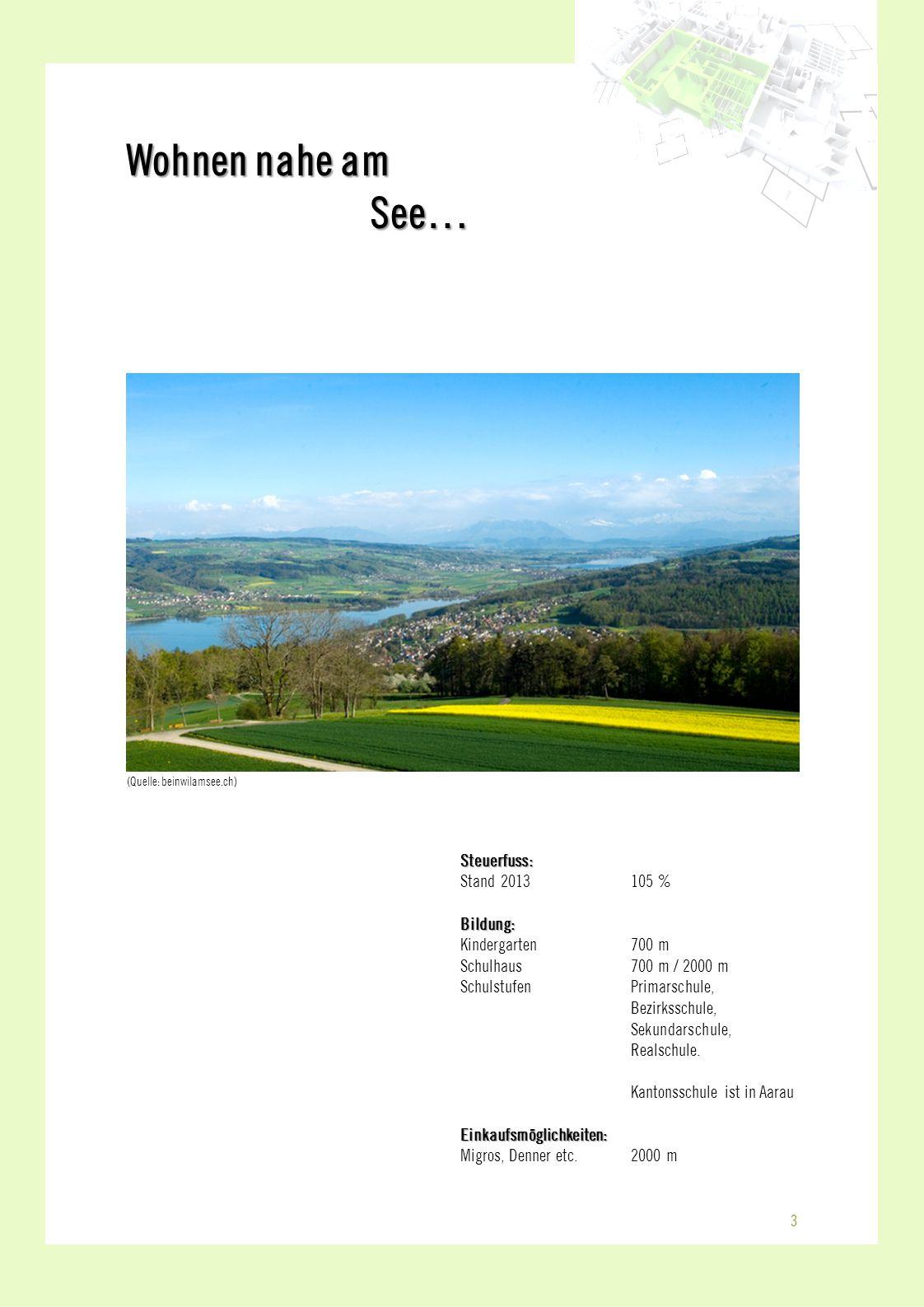 Wohnen nahe am See… Steuerfuss: Stand 2013 105 % Bildung: