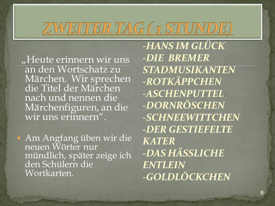ZWEITER TAG ( 1 STUNDE) -HANS IM GLÜCK -DIE BREMER STADMUSIKANTEN