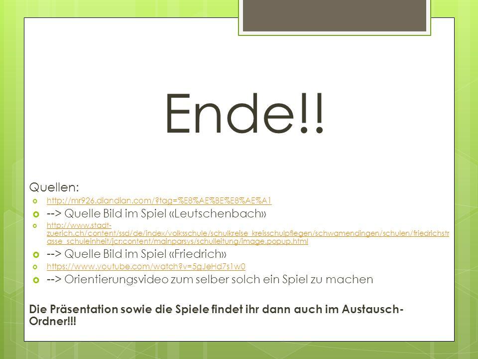 Ende!! Quellen: --> Quelle Bild im Spiel «Leutschenbach»
