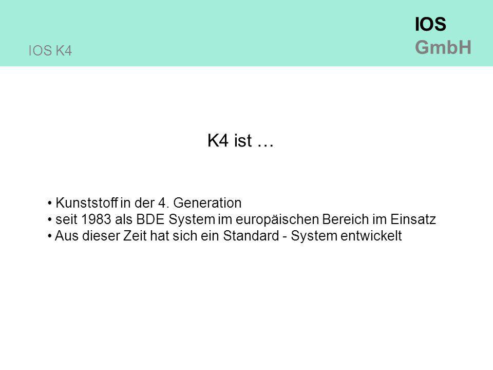 K4 ist … IOS K4 Kunststoff in der 4. Generation