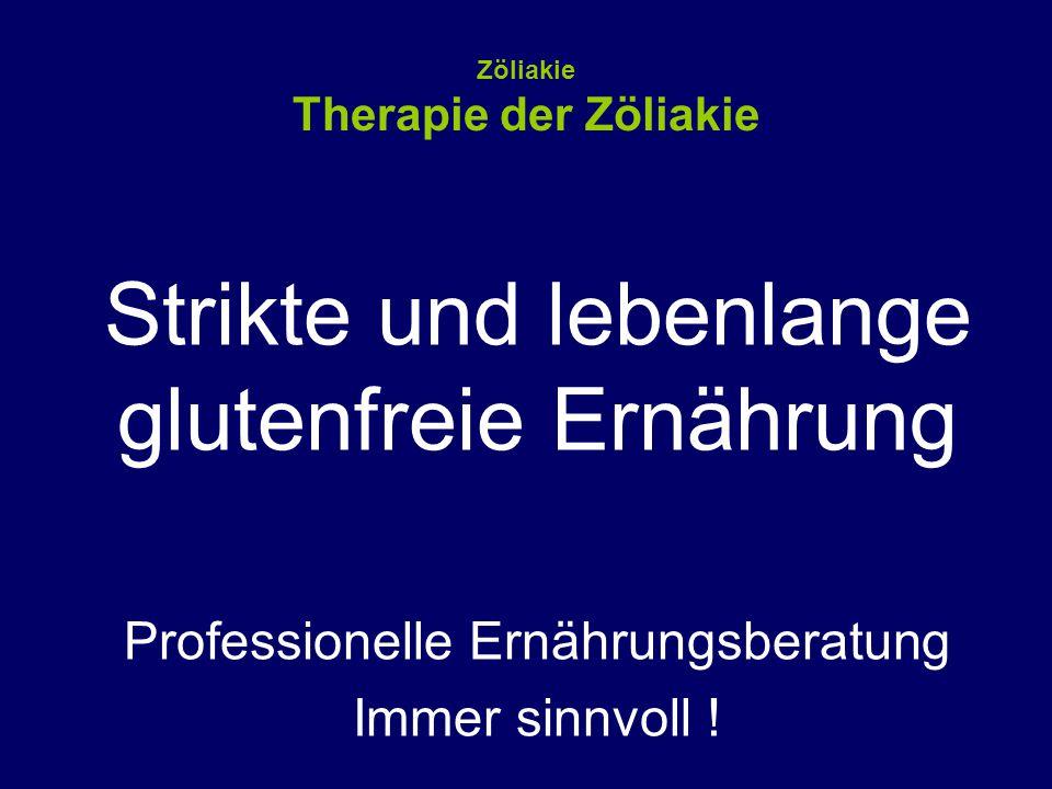 Zöliakie Therapie der Zöliakie