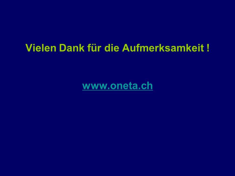 Vielen Dank für die Aufmerksamkeit ! www.oneta.ch
