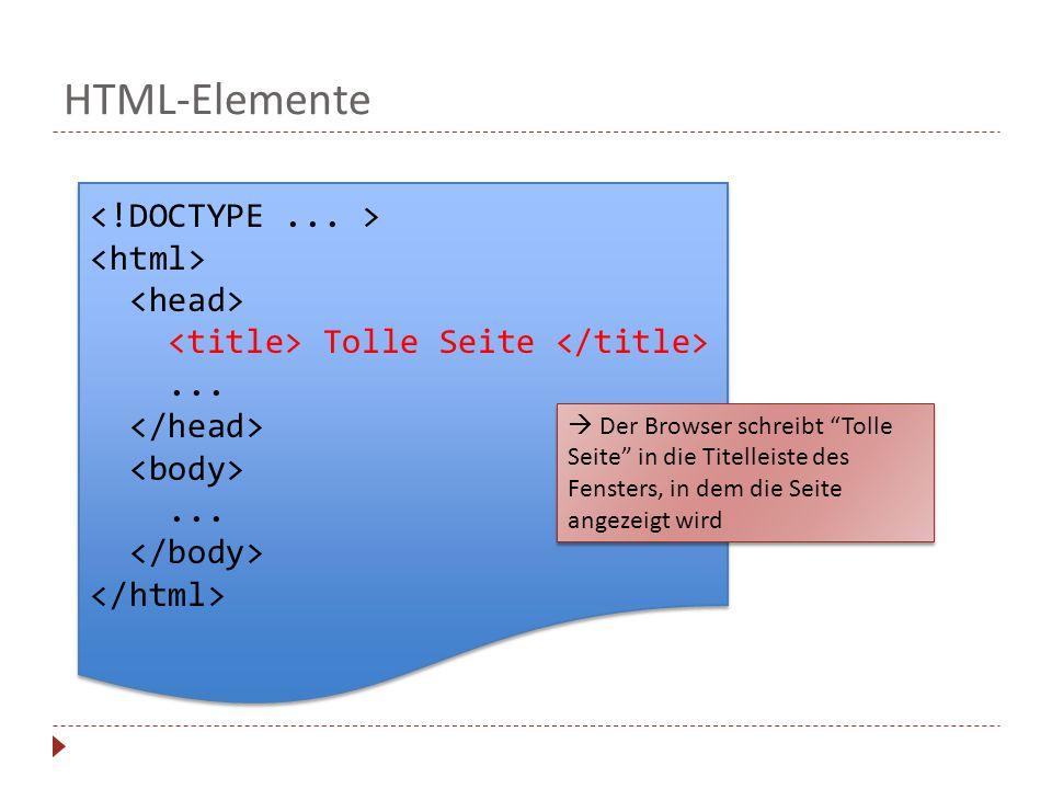 HTML-Elemente <!DOCTYPE ... > <html> <head>