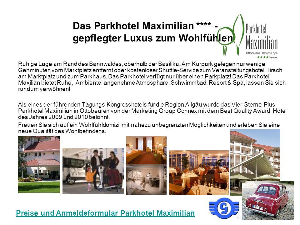 Das Parkhotel Maximilian **** - gepflegter Luxus zum Wohlfühlen