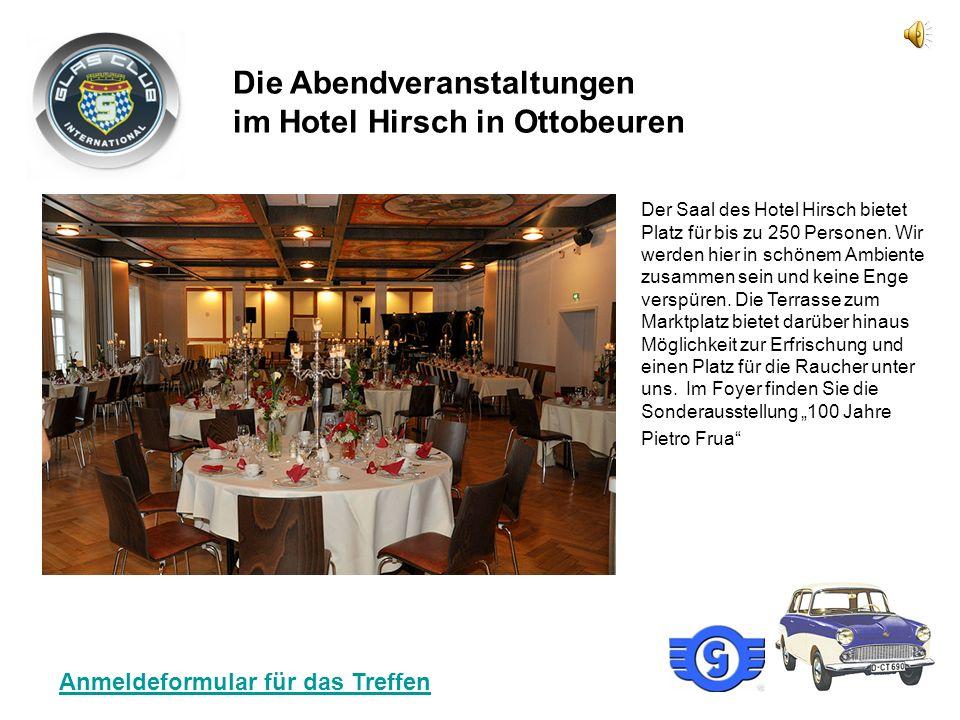 Die Abendveranstaltungen im Hotel Hirsch in Ottobeuren