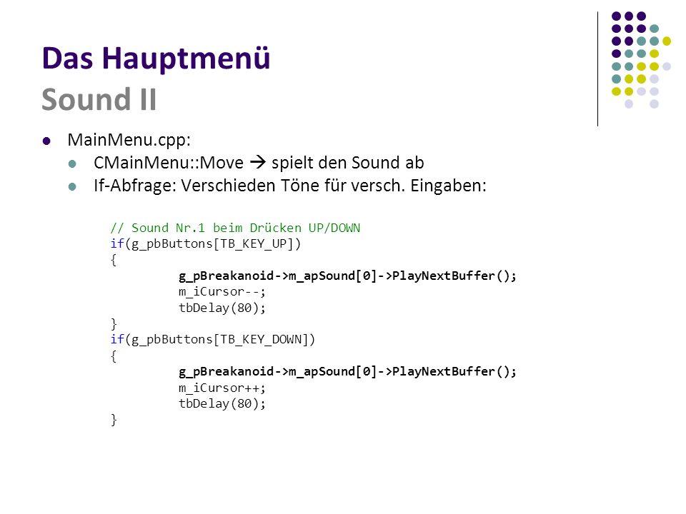 Das Hauptmenü Sound II MainMenu.cpp:
