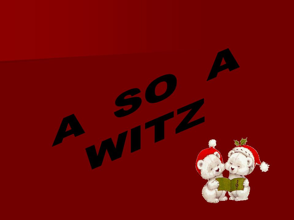 A SO A WITZ