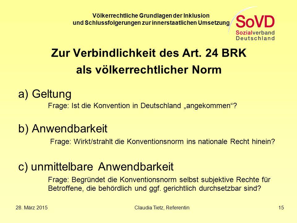 Zur Verbindlichkeit des Art. 24 BRK als völkerrechtlicher Norm