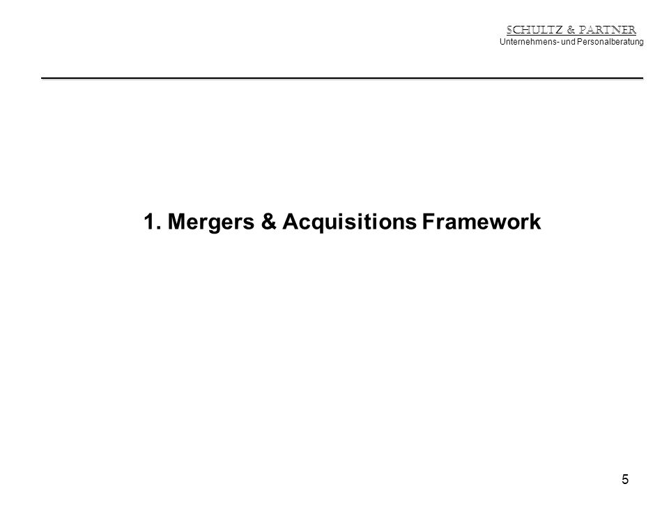 1. Mergers & Acquisitions Framework