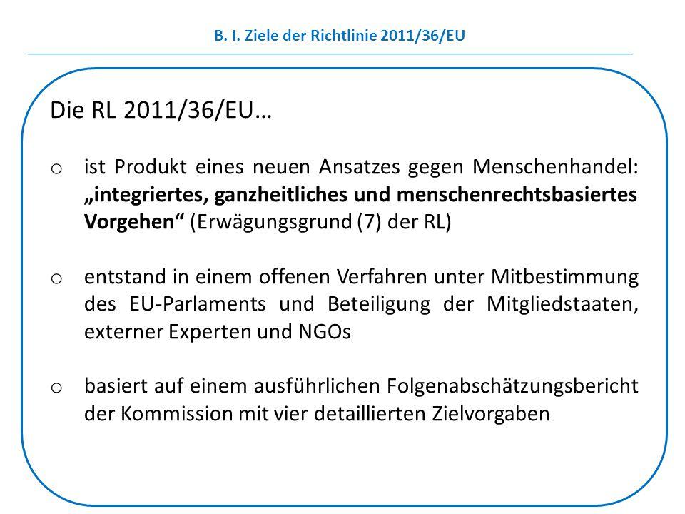 B. I. Ziele der Richtlinie 2011/36/EU