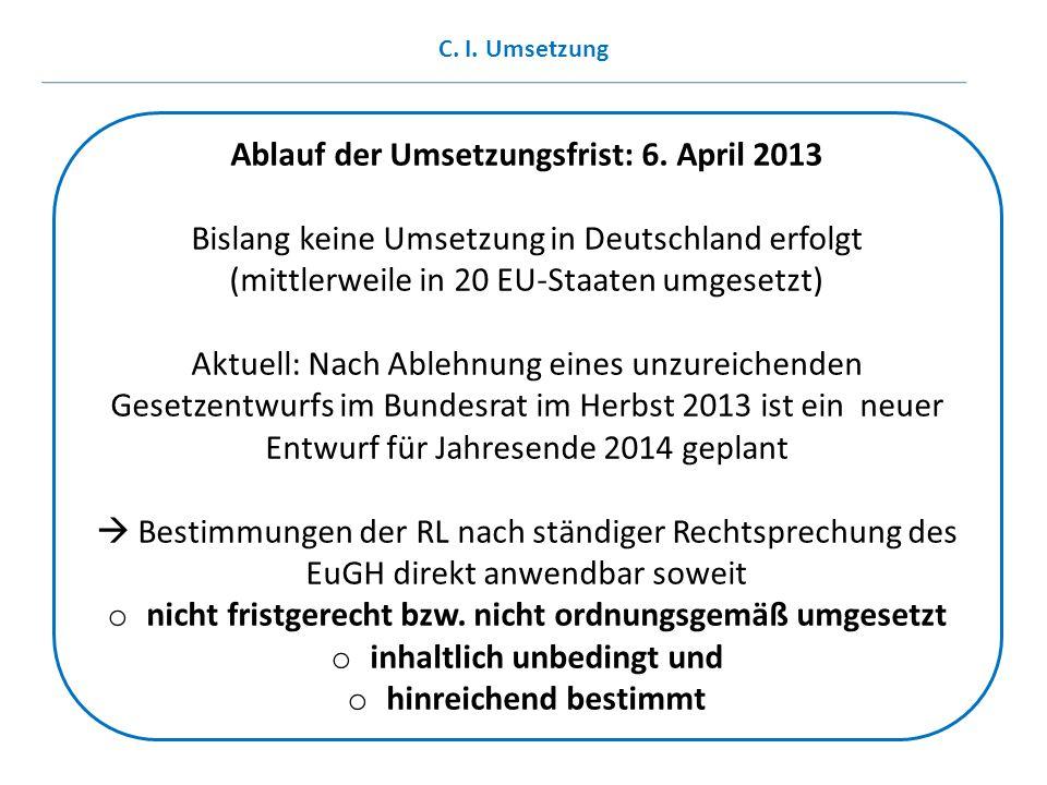 Ablauf der Umsetzungsfrist: 6. April 2013