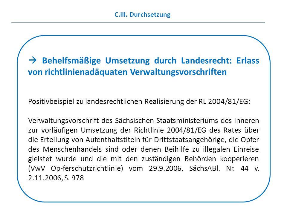 C.III. Durchsetzung  Behelfsmäßige Umsetzung durch Landesrecht: Erlass von richtlinienadäquaten Verwaltungsvorschriften.