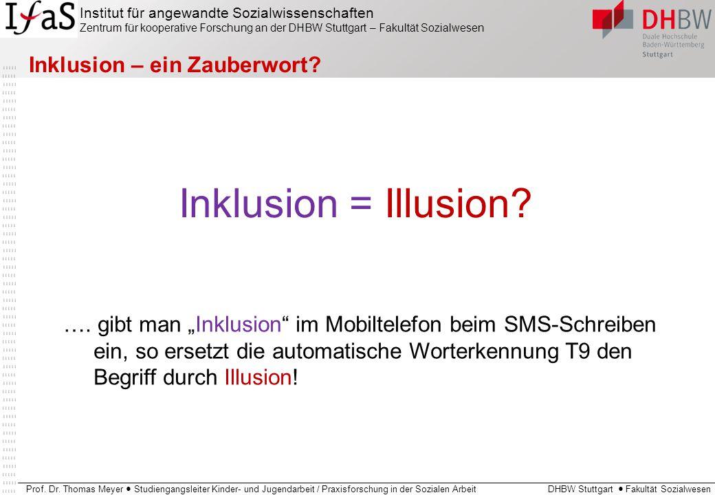 Inklusion = Illusion Inklusion – ein Zauberwort