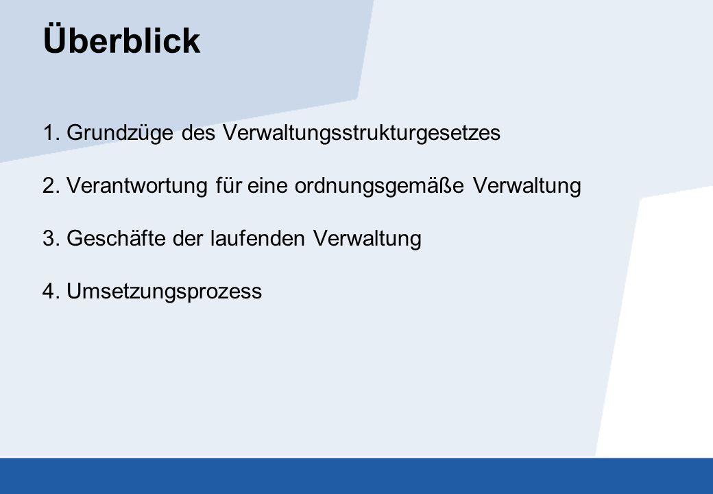 Überblick 1. Grundzüge des Verwaltungsstrukturgesetzes