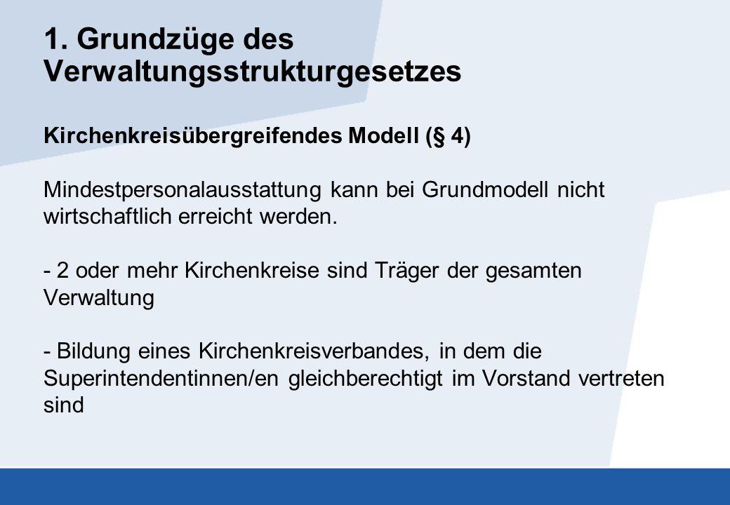 1. Grundzüge des Verwaltungsstrukturgesetzes