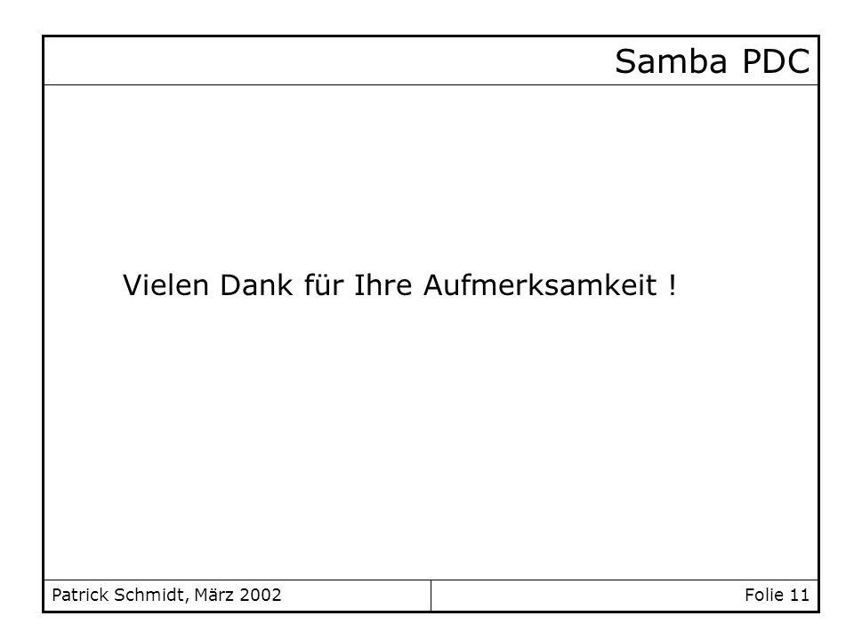 Samba PDC Vielen Dank für Ihre Aufmerksamkeit ! Folie 11