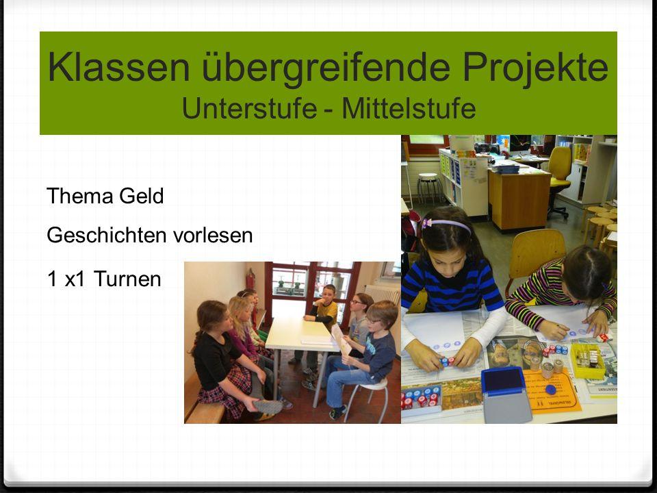 Klassen übergreifende Projekte Unterstufe - Mittelstufe