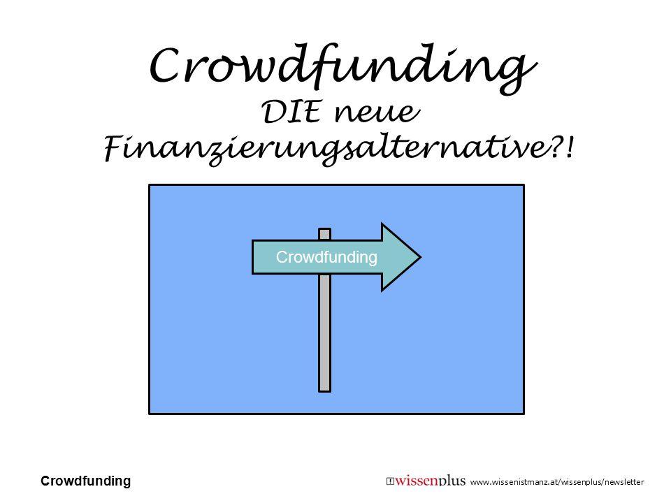 Crowdfunding DIE neue Finanzierungsalternative !