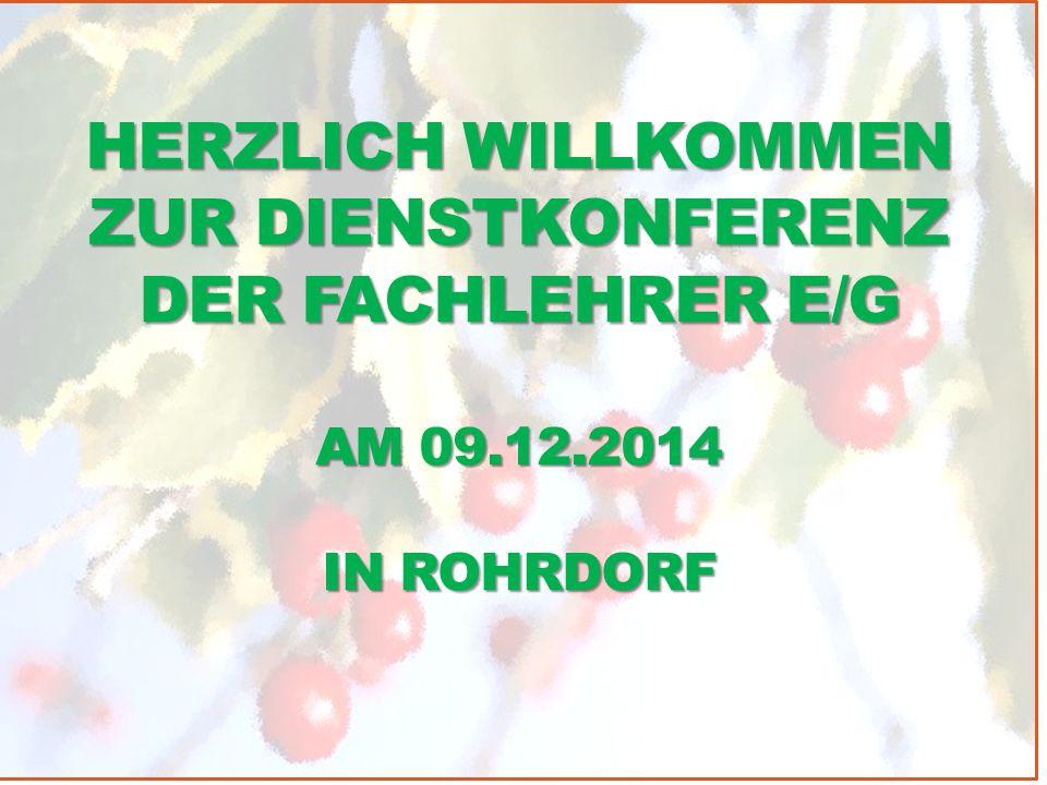 Herzlich Willkommen zur Dienstkonferenz der Fachlehrer E/G am 09. 12
